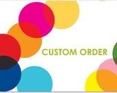 Custom Order for  T BG