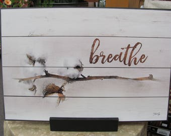 Cotton Stem,Breathe,Cotton,Wooden Art Sign,Marla Rae,Wall Decor,18x12
