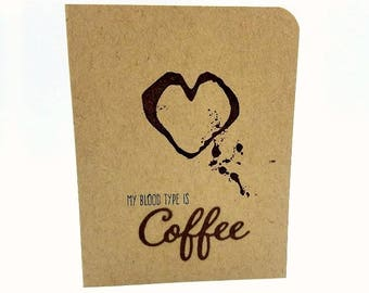 Coffee Card, Coffee Lover, Card for Friend, Coffee, Coffee Humor, My Blood Type is Coffee, Caffeine, Coffee Addict