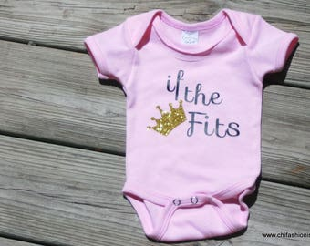 If the Crown Fits, Princess Shirt, Princess Onsie, Baby Shirts, Baby Girl, Princess Baby, Custom Made Onesie, Custom Shirt Design,
