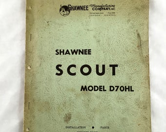 1947 Shawnee Scout Model D70HL. Installation Parts Service Book. Operator Manual. Tractor Loaders & Back Hoes. Engineers. Machine Blue Print