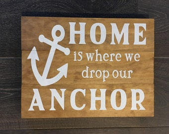 Home Is Where We Drop Our Anchor Hand Painted Wood Sign