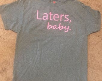 Laters, baby. 50 Shades of Grey T-Shirt