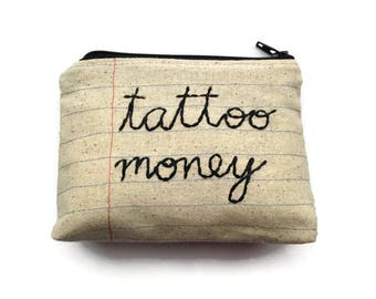 Tattoo Money Bag - Zipper Pouch - Notebook Paper Fabric - Hand Embroidered Cursive Letters - Tattoo Lover Gift - Tattoo Flash - Made in NJ