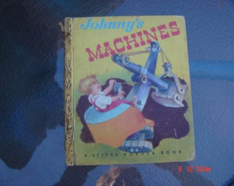 Johnny's Machines by Helen Palmer - a Little Golden Book - No Writing - Sweet