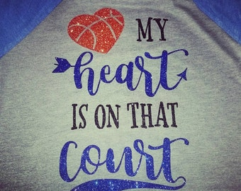 My Heart is on that court Basketball Shirt, Basketball Mom Shirt, Basketball, Basketball shirt, Basketball, Love my basketball player Shirt