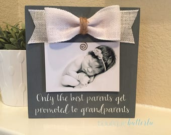 Pregnancy Reveal Only The Best Parents Get Promoted To Grandparents Baby Announcement Pregnancy Announcement New Baby Reveal to Parents