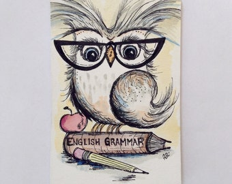 English Grammar, Original Pen and Ink Drawing with Watercolor, Teacher Owl, Painting 4x6