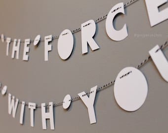 "MAY THE FORCE // 2"" white strung letters, minimalist design, text only garland, kids bedroom, student dorm, star wars fan"