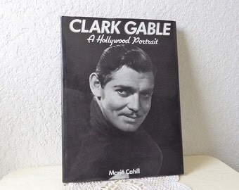 Book: Clark Gable A Hollywood Portrait, Marie Cahill, 1992. First Edition with Dust Jacket. Like New.