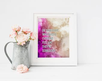 Inspirational Wall Art, Art Prints Quotes, Inspirational Quote, Inspirational gifts, Art Print Watercolor, 8x10 PRINT ONLY, Be Somebody