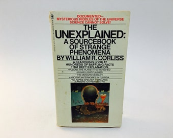 Vintage Occult Book The Unexplained: A Sourcebook of Strange Phenomena by William Corliss 1976 Paperback