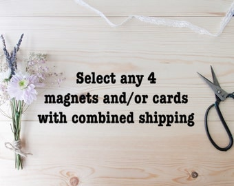 Select any 4 items (magnets and/or cards) with combined shipping