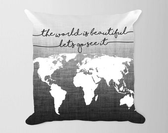 Map Pillow Black White Ombre, Travel Nursery Decor, Travel Office Decor, Quote Travel World Decor, Black White Dorm Decor, Map Pillow