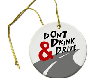 Don't Drink and Drive December is Drugged and Drunk Driving Prevention Month Ceramic Hanging Ornament