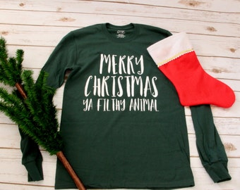 Merry Christmas Ya Filthy Animal Long Sleeve Tee and Sweatshirt | Multiple Colors!