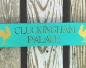 Cluckingham Palace home/coop sign