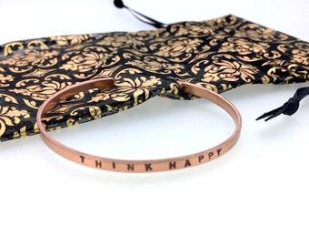 Simple, elegant bracelet, uplifting message, Mantra, girl gift, gift for woman, friend, reminder, affirmation, bangle, THINK HAPPY