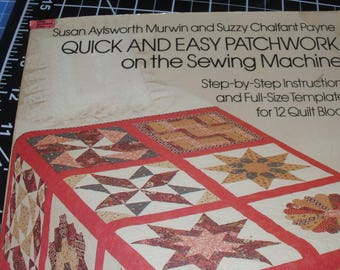 Quick and Easy Patchwork on the Sewing Machine / 12 Quilt Blocks / Patterns / Susan Murwin / Suzzy C. Payne / Quilt Patterns and Templates