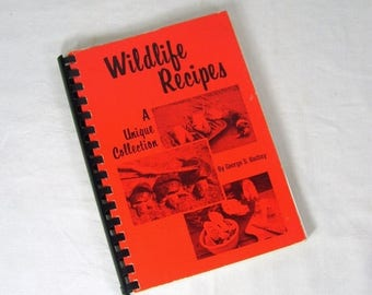 ON SALE Vintage Cookbook Wildlife Recipes A Unique Collection By George Bachay