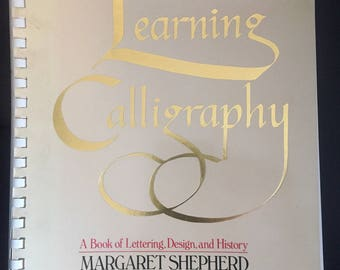 Learning Calligraphy by Margaret Shepherd
