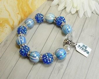 Be Strong Bracelet, Strength Charm Bracelet, Be Strong Charm, Inspirational Bracelet, Support Gift, Gift under 20, Illness Support Gift