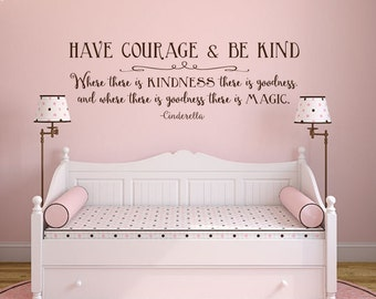 Cinderella quote Have courage and be kind vinyl wall decal sticker