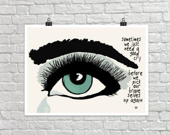 A Good Cry 18x24 Landscape Art Poster Giclee Typography Eye Brave Tears Lisa Weedn