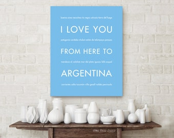 Gift for Traveler, Argentina Vacation Poster, Latin America Heritage, Buenos-Aires Unique Travel Gift, I Love You From Here To ARGENTINA