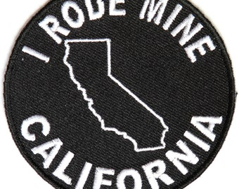 Embroidered Patch I Rode Mine To California PATCH Motorcycle Biker  Iron Or Sew On