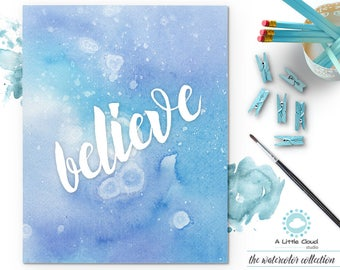 Believe Printable Poster, Wall Art Watercolor, Blue, Painting, motivational quote, words of affirmation