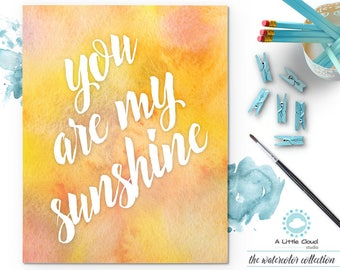 You are my sunshine Printable, Wall Art Watercolor, Blue, Painting, motivational quote, words of affirmation