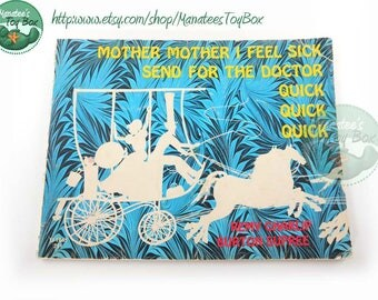 1960s Childrens Book: Mother Mother I Feel Sick Send for the Doctor Quick Quick Quick Paperback 1970s Printing