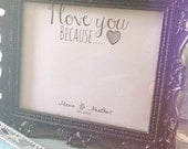"""10x8 Personalized """"I Love You Because..."""" Digital wall art print   Wedding Gift   Gifts for Couples"""
