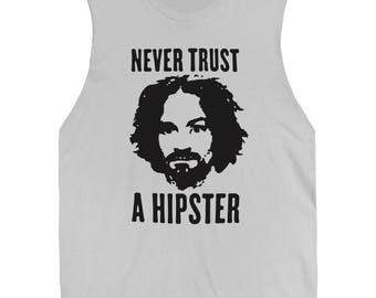 Charles Manson Tee - Never Trust A Hipster Sleeveless T Shirt
