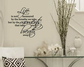 FAMILY Wall Quotes Decal - Life is not measured by breaths you take - MOMENTS take our breath away  - Vinyl Wall Art - Wall sayings