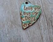 Love Me Love My Dogs Ceramic Pendant