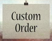Custom Order for Johna