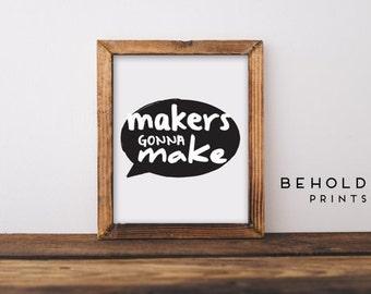 Office Print, Makers Gonna Make, Wall Art, Office Wall Art, Office Wall Decor, Gifts for artists, Gifts for Teachers, Artist Gift