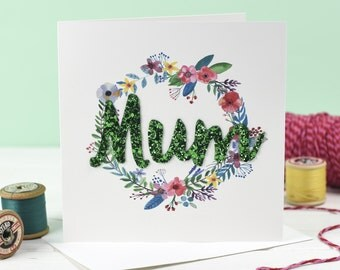 Floral Mother's Day Card - Giltter card - Mothers Day card - Card for mum - Birthday card for mum - Card for Mothers Day
