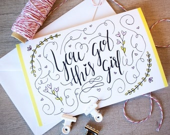 CLEARANCE** Hand Lettering You Got This Girl Card