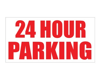 24 Hour Parking Vinyl Banner Sign - Grommets - 13oz