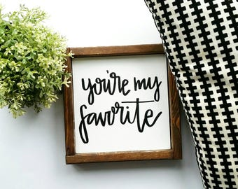 Farmhouse frame sign - you're my favorite