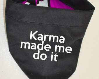 "Dog Bandana Knot Tie with Quote ""Karma made me do it"" Funny Meme"
