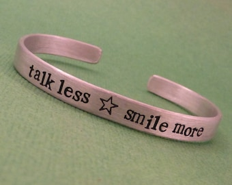 Hamilton Inspired - Talk Less. Smile More - A Hand Stamped Bracelet in Aluminum or Sterling Silver