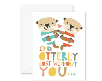 GREETING CARD | I'd Be Otterly Lost Without You : Animal Modern Illustration Art