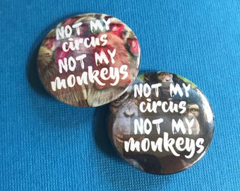 Not My Circus, Not My Monkeys pinback button monkey badge circus magnet snarky patch humor pins lapel pin stressed quote party favor gift