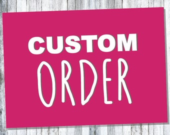 CUSTOM ODER SPECIALLY Made Just For You!!