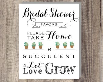 Instant Download - Bridal Shower Let Love Grow Sign- Please Take Your Favor - Succulent- Wedding Favor Sign - Reception Sign Classic Wedding