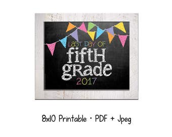 2017 Last day of School for Fifth Grade.  DIY printable 8x10 photo prop for kids' last day of school, Instant Download.